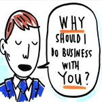 why-should-i-do-business-with-you